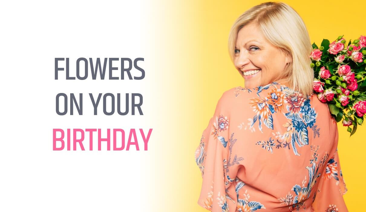 We all love to receive flowers on our birthdays. Flowers have this incredible gift of putting a smile on everyone's faces.